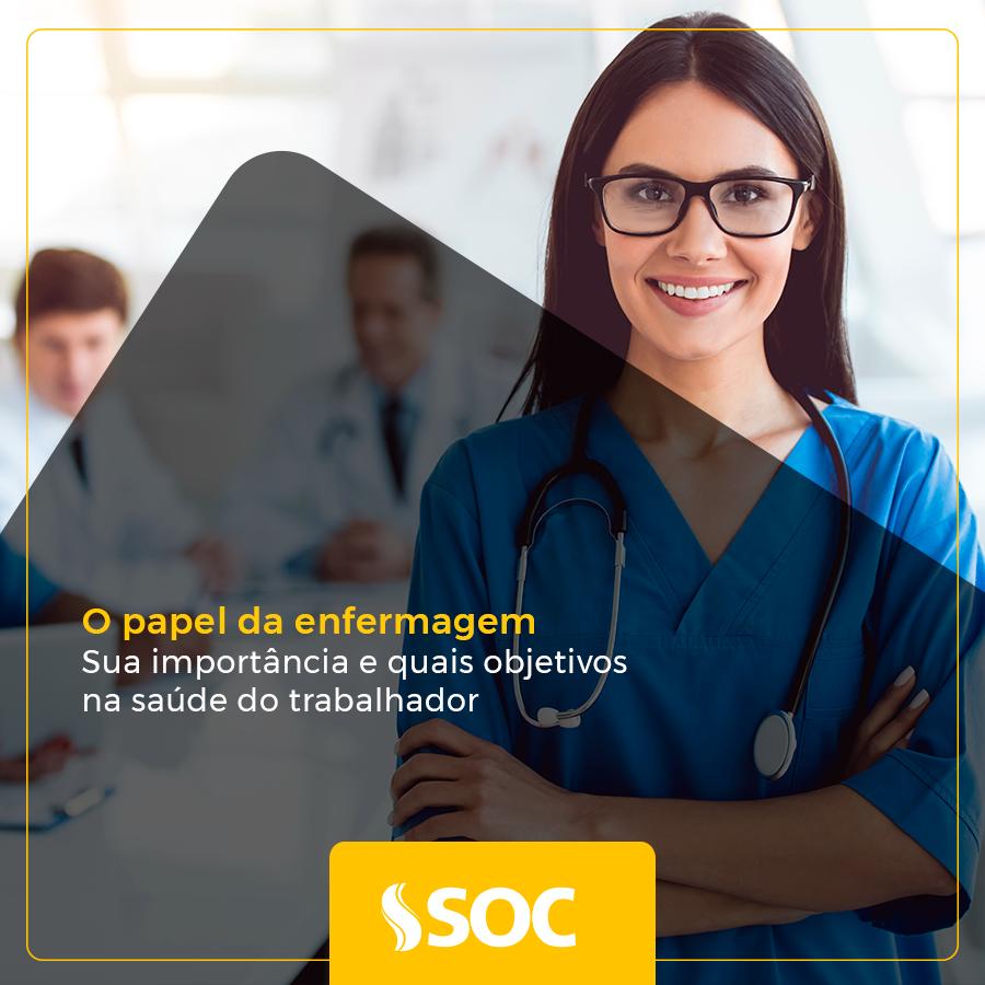 Enfermagem: seu papel, importância e objetivos na saúde do trabalhador