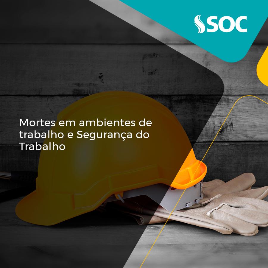 Mortes por acidentes de trabalho e Segurança do Trabalho