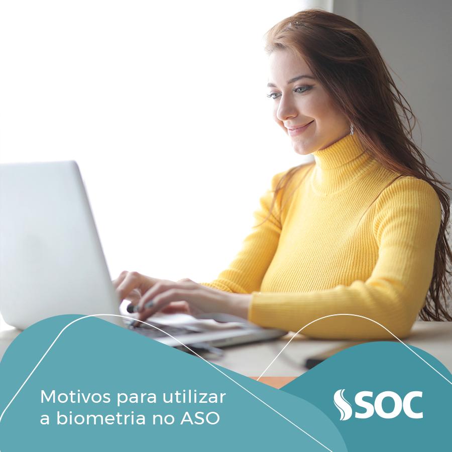 Motivos para utilizar a biometria no ASO