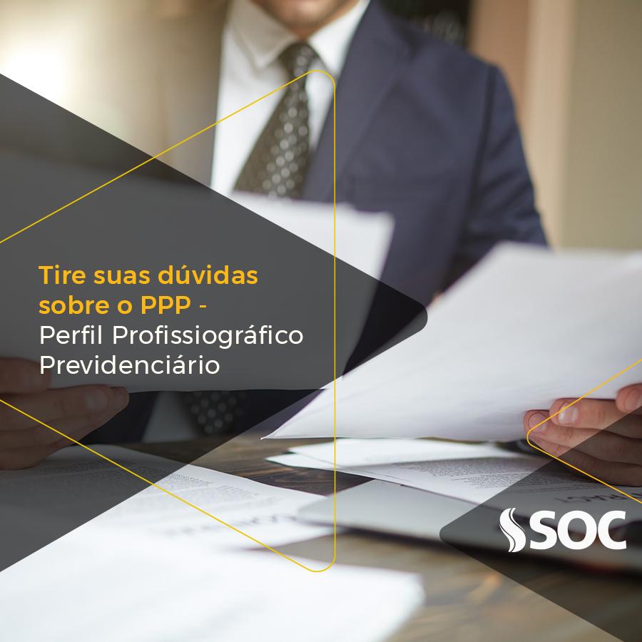 Tire suas dúvidas sobre o PPP – Perfil Profissiográfico Previdenciário